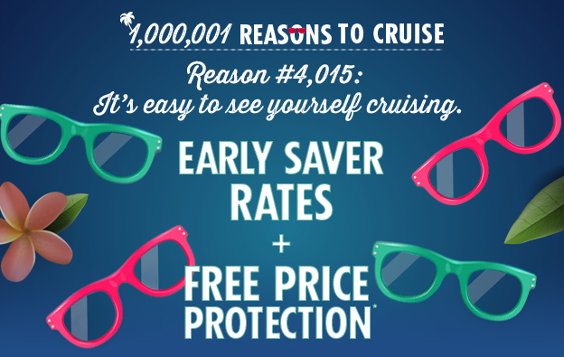 EARLY SAVER RATES + FREE PRICE PROTECTION*