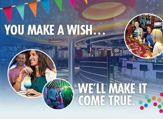 You make a wish... we'll make it come true.