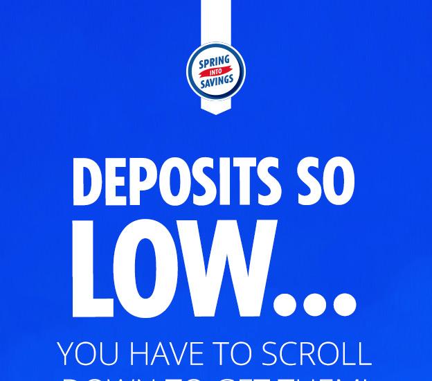 DEPOSITS SO LOW... SCROLL DOWN